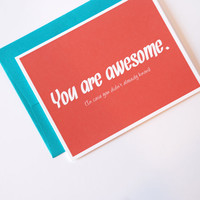 You Are Awesome Card - Congrats Card - Thinking of You Card