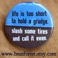 life is too short to hold a grudge by beanforest on Etsy