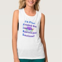 Freaked out, Insecure, Neurotic and Emotional Shirts