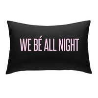 Fancy - We Be All Night Pillowcase