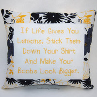 Funny Cross Stitch Pillow, Black and Yellow Pillow, If Life Gives You Lemons Quote