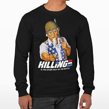 Killing is the Other Half of the Battle Uncle Sam Unisex Long Sleeve Tee