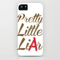 Pretty Little Liar iPhone & iPod Case by LookHUMAN
