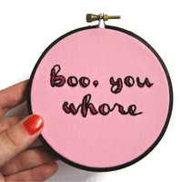 Mean Girls Hand Embroidery Hoop Art : Boo, You Whore Embroidery - Movie Quote 4 inch Pink Home Decor