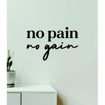 No Pain No Gain V7 Decal Sticker Quote Wall Vinyl Art Wall Bedroom Room Home Decor Inspirational Teen Girls Motivational Gym Fitness Lift Sports