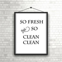 So fresh and so clean clean print - Bathroom wall art - Bathroom wall decor - Bathroom print - Quote wall art - Bathroom art - PRINTABLE