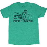 Living In A Van Down By The River - Saturday Night Live Sheer T-shirt - MyTeeSpot - Your T-shirt Store