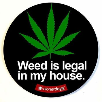 WEED IS LEGAL IN MY HOUSE DAB MAT