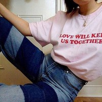 Love Will Keep Us Together Tee