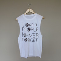Lonely People Never Forget - White