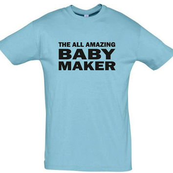 The all amazing baby maker,awesome dad shirt,fathers day gift,new dad gift,dad shirt, funny dad shirt,dad valentine gift,humor shirts,gift