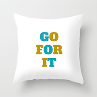 GO FOR IT Throw Pillow by Love from Sophie
