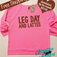 Leg Day and Lattes. Sweatshirt of the Month. Fitness Apparel. Workout Clothes. Fitness Motivation. Off the Shoulder. Free Shipping USA