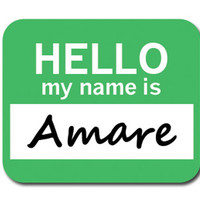 Amare Hello My Name Is Mouse Pad