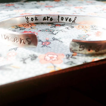 Romans 5:8 //you are loved //aluminum bracelet hand stamped