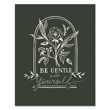 Be Gentle With Yourself - Print
