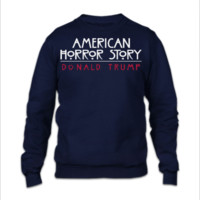 the real american horror story donald trump - Crewneck Sweatshirt