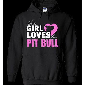 This Girl Loves Her Pit Bull Apparel - Perfect For Anyone who Loves Their Pit Bull!