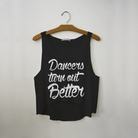 Dancers Turn Out Better Crop Tank Top - Crop Shirt