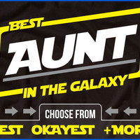 Best Aunt In The Galaxy - Aunt T-Shirt