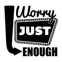 Worry Just Enough - Office Quote Wall Decals