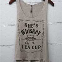 She's Whiskey in a Tea Cup
