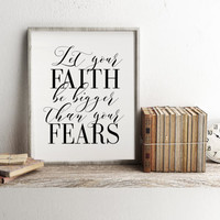 Inspirational Poster Let Your Faith Be Bigger Wisdom Quote Bible Verse Wall Art Christian Wall Decor Bible Verse Christian Quote PRINTABLE