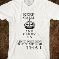 KEEP CALM GOT  NO TIME FOR THAT - Cash Cow