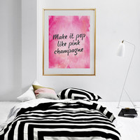 """Funny Quote Print """"Make It Pop Like Pink Champagne"""", Funny Print, Wall Art, Wall Decor, Typography Poster, Funny Quote."""