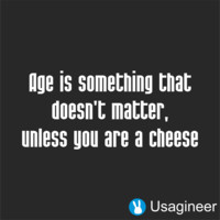 Age Is Something That Doesn't Matter, Unless You Are A Cheese Quote Decal Sticker