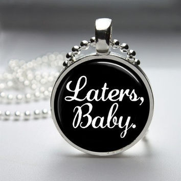 Photo Art Glass Bezel Pendant Fifty Shades Of Gray Laters Baby Necklace