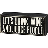 Let's Drink Wine And Judge People Box Sign in Black with White Lettering