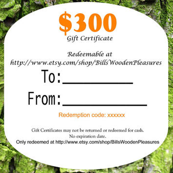 Wooden Gift Certificate - 300 dollars printable redeemable