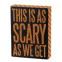 Primitives by Kathy Scary As We Get Halloween Box Sign | Dillards.com