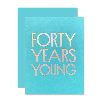 40 Years Young Birthday Card