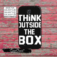 Think Outside Of The Box Cool Quote Creative Tumblr Inspired Custom Galaxy S5 and S4 and S3 Case and Galaxy Note 2 and Note 3 Case