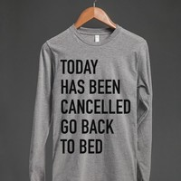 Today Has Been Cancelled Go Back To Bed T-Shirt