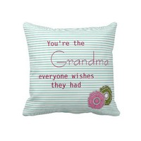 You Are the Grandma Everyone Wishes They Had from Zazzle.com