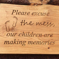 """Engraved """"Please excuse the mess"""" Wooden Sign, Engraved Oak Sign, Engrave Family Sign, Eco Home Decor, Natural Wood Home Decor, Oak Sign"""