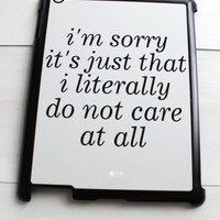Literally Do Not Care Tablet Case