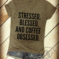 Stressed, Blessed, and Coffee Obsessed - Design on Tri-blend Gray Crewneck Tee Shirt - Unisex Sizes S-XL.