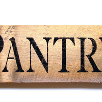 Rustic Kitchen Sign, Pantry