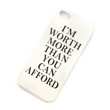 I'm Worth More Than You Can Afford Glitter Cover for iPhone 5 and 5s | Icing