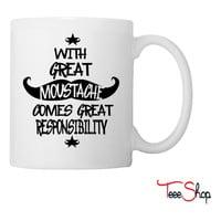 With Great Moustache Comes Great Responsibility Coffee & Tea Mug