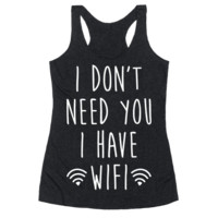 I DON'T NEED YOU I HAVE WIFI (WHITE)