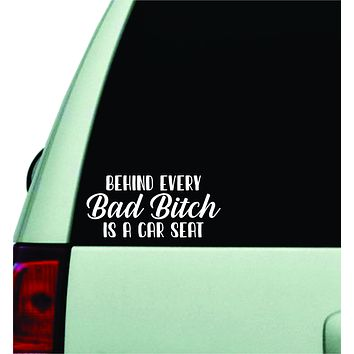Behind Every Bad Bitch Is A Car Seat V3 Wall Decal Car Truck Window Windshield JDM Sticker Vinyl Lettering Quote Boy Girl Funny Mom Milf Baby Family Kids Beauty Make Up