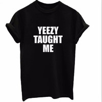 TAUGHT ME YEEZY letter Fashion T-Shirts Men & Women Kanye West Tees & Tops Street trend T shirt Plus Size S-2XL Brand Clothing