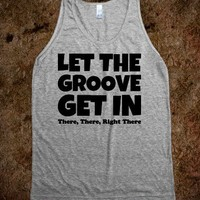 Let The Groove Get In