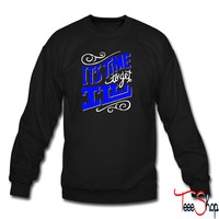 It's Time To Get Ill 5 sweatshirt