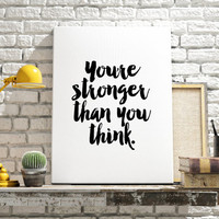 "Inspirational poster ""You're Stronger that you think"" Motivational quote Instant download Wall decor Home art Room poster Printable quote"